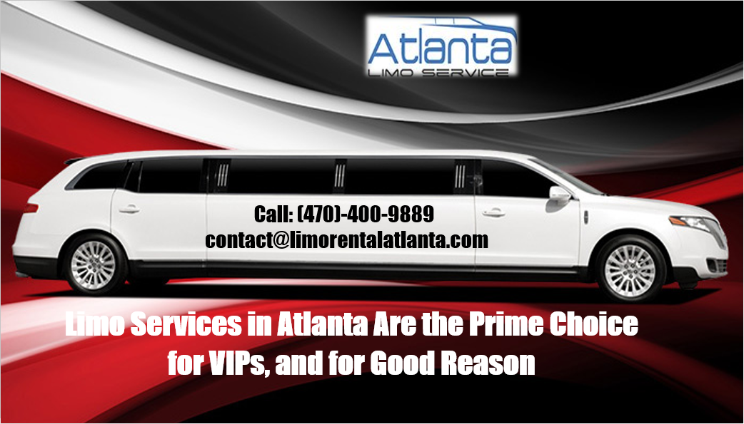 Atlanta Car Service: Limo Services In Atlanta Are The Prime Choice For VIPs